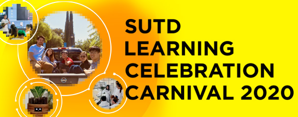 SUTD Learning Celebration Carnival 2020