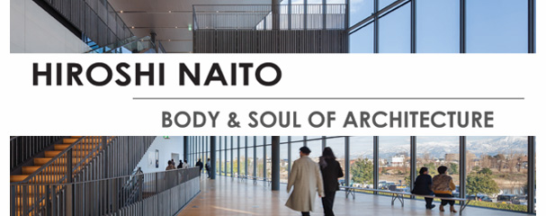 Body & Soul of Architecture: Lecture and Exhibition by Hiroshi Naito