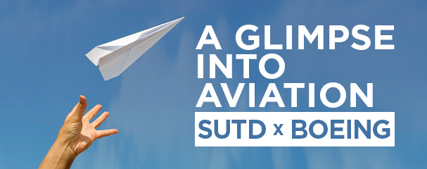 SUTD x Boeing - A Glimpse Into Aviation